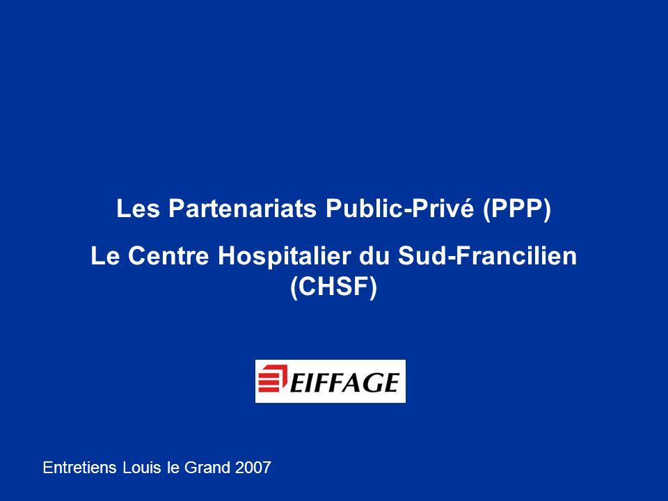 Les Partenariats Public-Privé (PPP) Le Centre Hospitalier du Sud-Francilien (CHSF) Entretiens Louis le Grand 2007