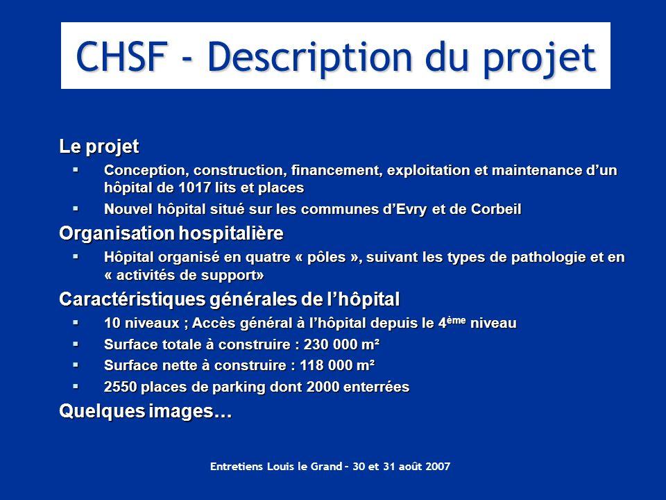 Entretiens Louis le Grand – 30 et 31 août 2007 Le projet Conception, construction, financement, exploitation et maintenance dun hôpital de 1017 lits e