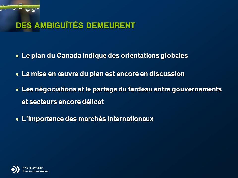 DES AMBIGUÏTÉS DEMEURENT Le plan du Canada indique des orientations globales Le plan du Canada indique des orientations globales La mise en œuvre du p