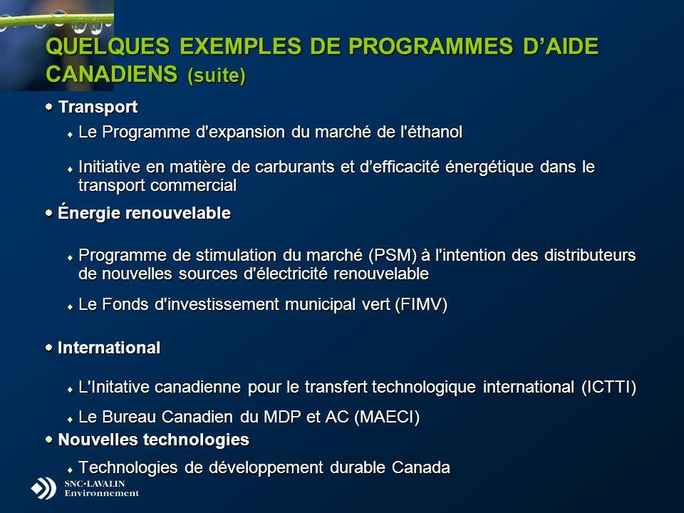 QUELQUES EXEMPLES DE PROGRAMMES DAIDE CANADIENS (suite) Transport Transport Le Programme d'expansion du marché de l'éthanol Le Programme d'expansion d