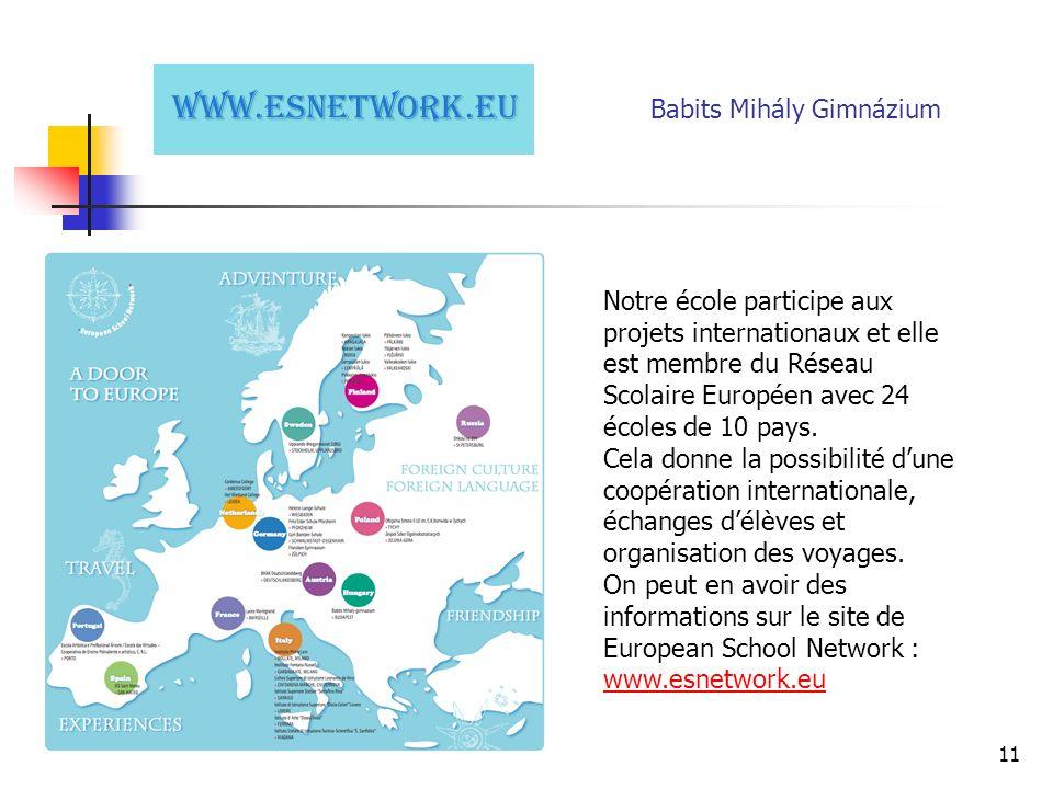 11 Notre école participe aux projets internationaux et elle est membre du Réseau Scolaire Européen avec 24 écoles de 10 pays.
