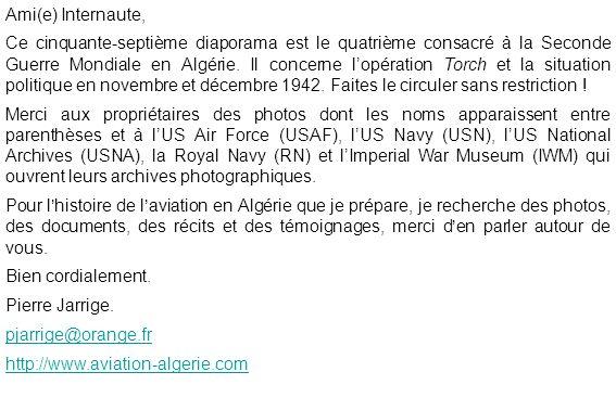 Ami(e) Internaute, Ce cinquante-septième diaporama est le quatrième consacré à la Seconde Guerre Mondiale en Algérie. Il concerne lopération Torch et