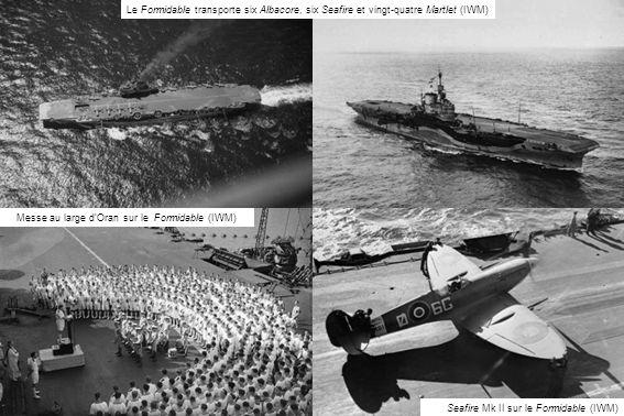 Le Formidable transporte six Albacore, six Seafire et vingt-quatre Martlet (IWM) Messe au large dOran sur le Formidable (IWM) Seafire Mk II sur le For