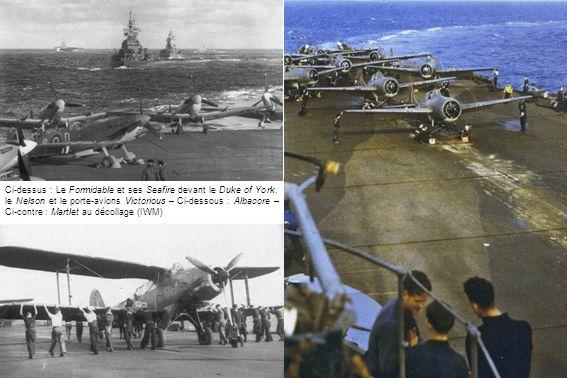 Ci-dessus : Le Formidable et ses Seafire devant le Duke of York, le Nelson et le porte-avions Victorious – Ci-dessous : Albacore – Ci-contre : Martlet au décollage (IWM)