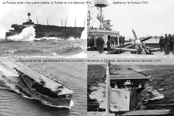 Le Furious porte vingt-quatre Seafire, un Fulmar et huit Albacore (RN)Seafire sur le Furious (IWM) Le Biter porte quinze Sea Hurricane et trois Swordfish.