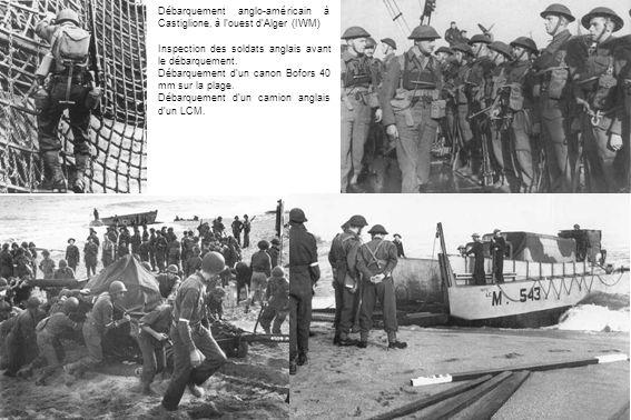 Débarquement anglo-américain à Castiglione, à louest dAlger (IWM) Inspection des soldats anglais avant le débarquement. Débarquement dun canon Bofors
