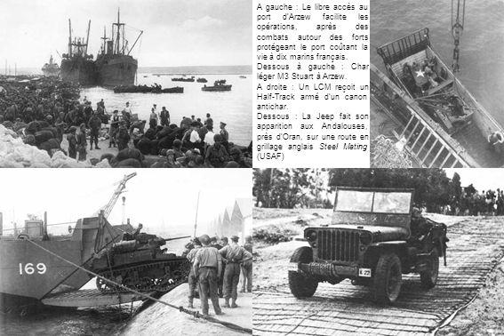 A gauche : Le libre accès au port dArzew facilite les opérations, après des combats autour des forts protégeant le port coûtant la vie à dix marins français.