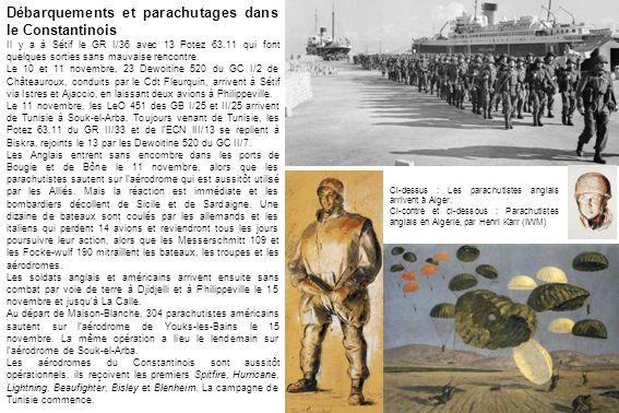 Débarquements et parachutages dans le Constantinois Il y a à Sétif le GR I/36 avec 13 Potez 63.11 qui font quelques sorties sans mauvaise rencontre. L