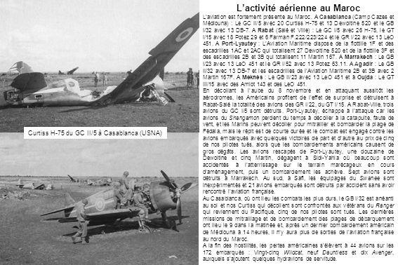 Curtiss H-75 du GC II/5 à Casablanca (USNA) Lactivité aérienne au Maroc Laviation est fortement présente au Maroc. A Casablanca (Camp Cazes et Médioun