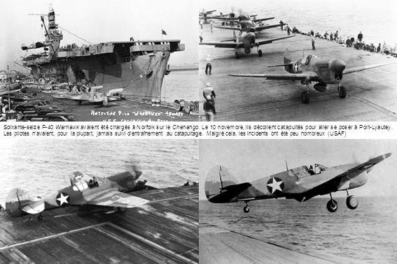 Soixante-seize P-40 Warhawk avaient été chargés à Norfolk sur le Chenango.