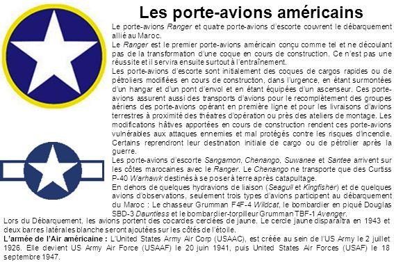 Les porte-avions américains Le porte-avions Ranger et quatre porte-avions descorte couvrent le débarquement allié au Maroc. Le Ranger est le premier p