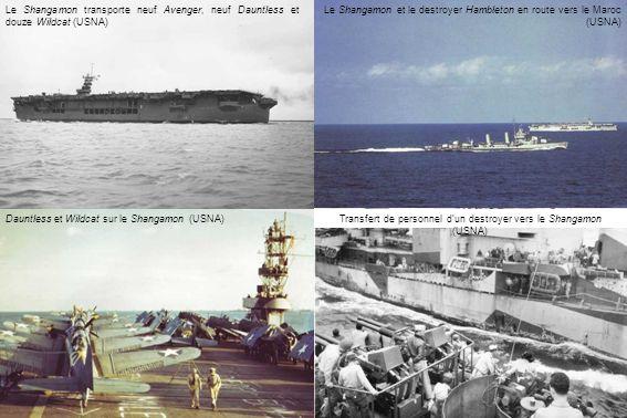 Le Shangamon transporte neuf Avenger, neuf Dauntless et douze Wildcat (USNA) Le Shangamon et le destroyer Hambleton en route vers le Maroc (USNA) Dauntless et Wildcat sur le Shangamon (USNA)Transfert de personnel dun destroyer vers le Shangamon (USNA)