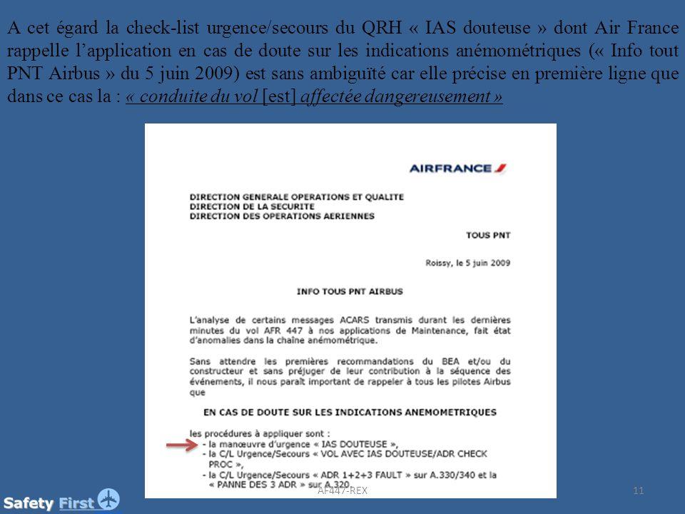11 A cet égard la check-list urgence/secours du QRH « IAS douteuse » dont Air France rappelle lapplication en cas de doute sur les indications anémomé
