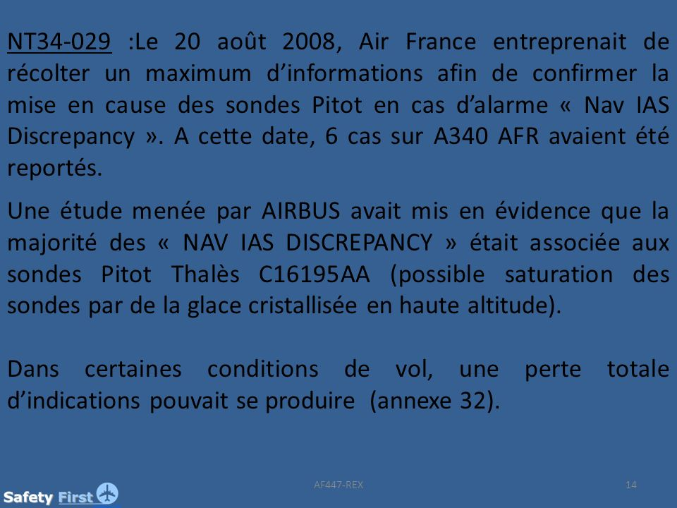 14 NT34-029 :Le 20 août 2008, Air France entreprenait de récolter un maximum dinformations afin de confirmer la mise en cause des sondes Pitot en cas