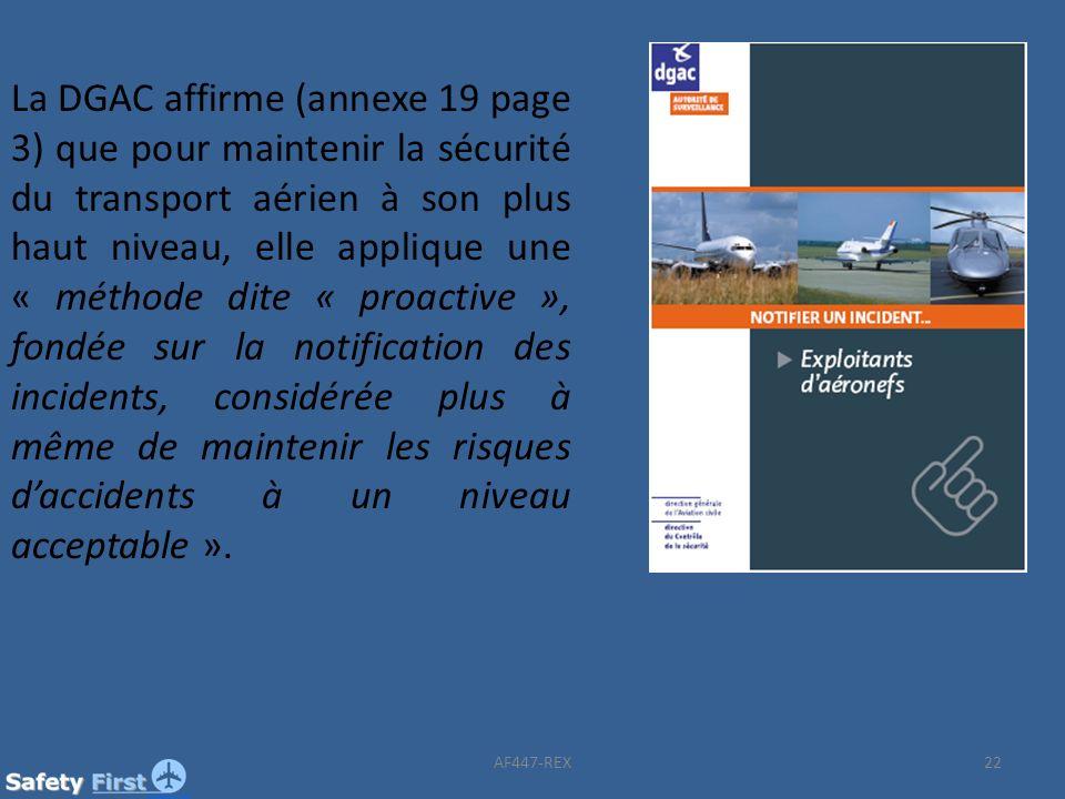 22 La DGAC affirme (annexe 19 page 3) que pour maintenir la sécurité du transport aérien à son plus haut niveau, elle applique une « méthode dite « pr