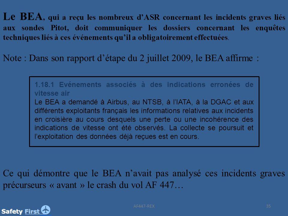 35 Le BEA, qui a reçu les nombreux dASR concernant les incidents graves liés aux sondes Pitot, doit communiquer les dossiers concernant les enquêtes t