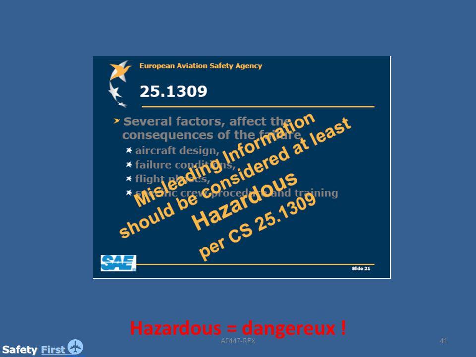 41 Hazardous = dangereux ! AF447-REX