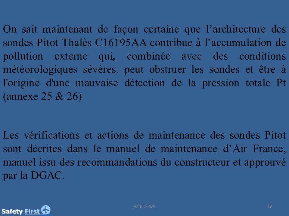 48 On sait maintenant de façon certaine que larchitecture des sondes Pitot Thalès C16195AA contribue à laccumulation de pollution externe qui, combiné