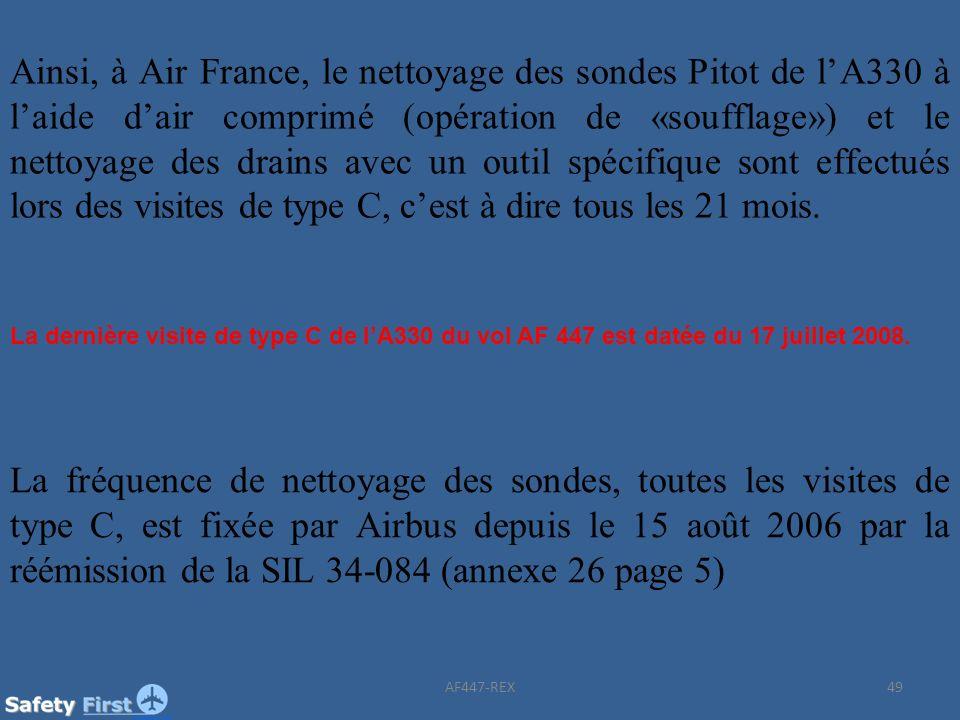 49 Ainsi, à Air France, le nettoyage des sondes Pitot de lA330 à laide dair comprimé (opération de «soufflage») et le nettoyage des drains avec un out