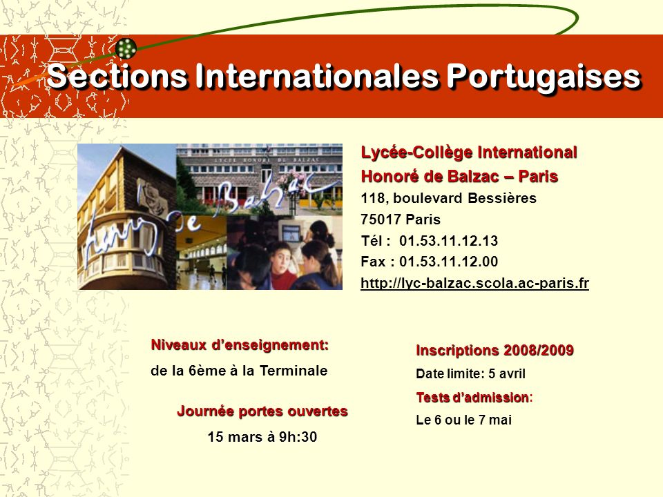 Sections Internationales Portugaises Lycée-Collège International Honoré de Balzac – Paris 118, boulevard Bessières 75017 Paris Tél : 01.53.11.12.13 Fa
