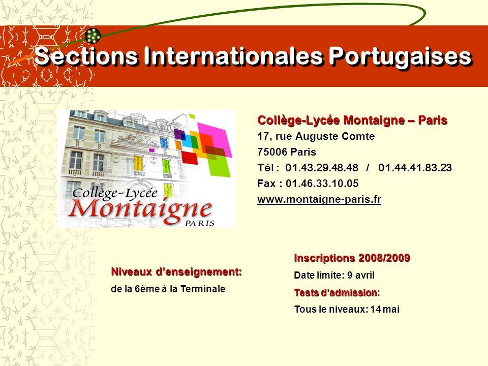 Sections Internationales Portugaises Collège-Lycée Montaigne – Paris Collège-Lycée Montaigne – Paris 17, rue Auguste Comte 75006 Paris Tél : 01.43.29.