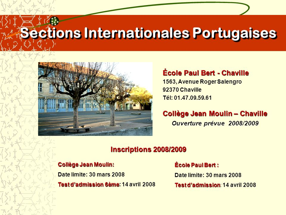 Sections Internationales Portugaises École Paul Bert - Chaville 1563, Avenue Roger Salengro 92370 Chaville Tél: 01.47.09.59.61 Collège Jean Moulin: Da