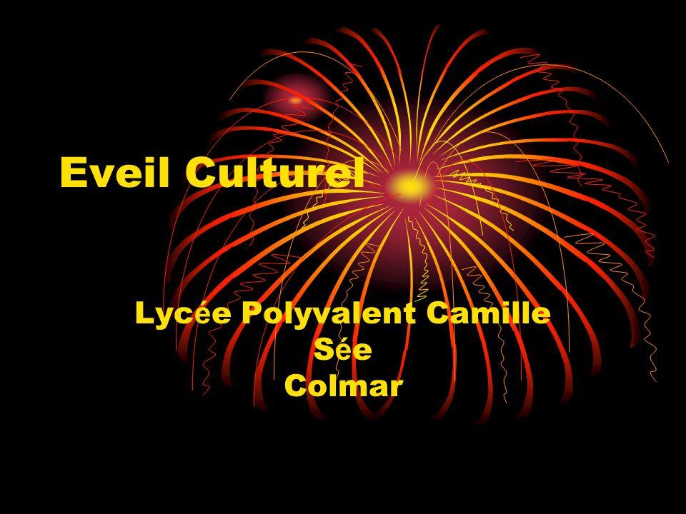 Eveil Culturel Lyc é e Polyvalent Camille S é e Colmar