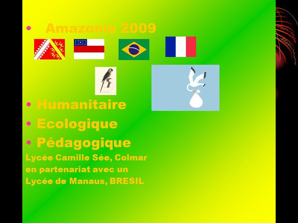Amazonie 2009 Humanitaire Ecologique Pédagogique Lycée Camille Sée, Colmar en partenariat avec un Lycée de Manaus, BRESIL