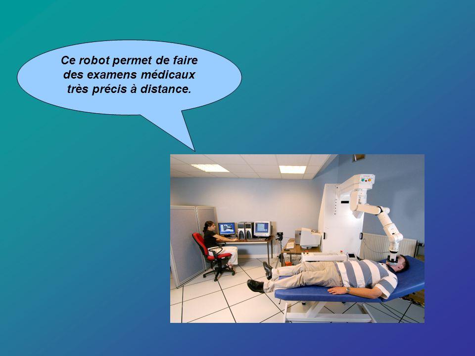 Ce robot permet de faire des examens médicaux très précis à distance.