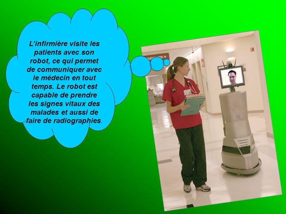 Linfirmière visite les patients avec son robot, ce qui permet de communiquer avec le médecin en tout temps. Le robot est capable de prendre les signes