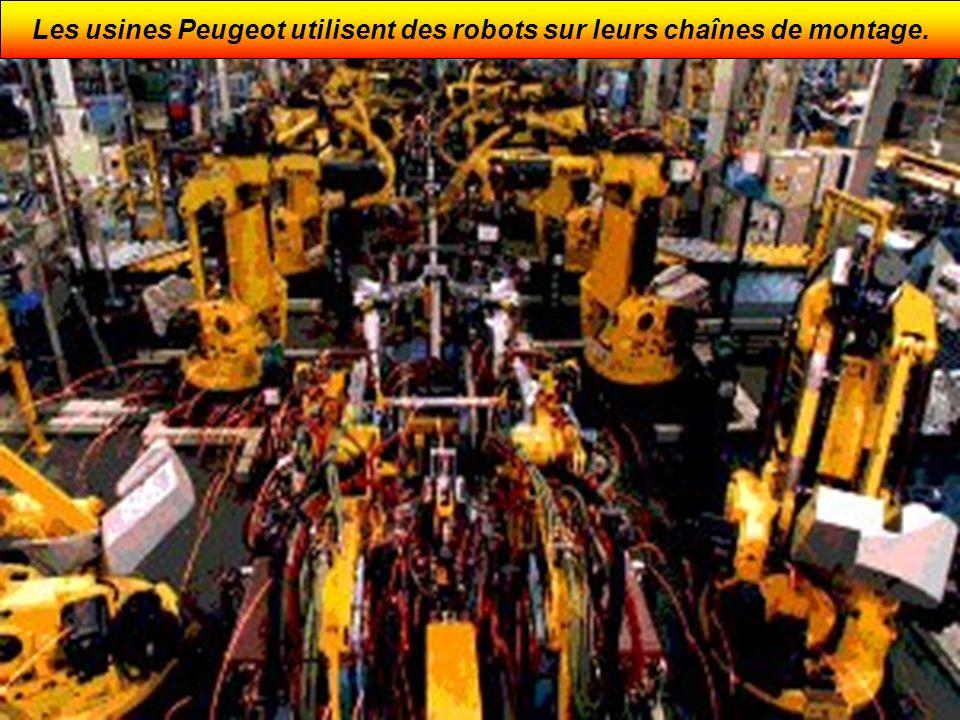 Les usines Peugeot utilisent des robots sur leurs chaînes de montage.