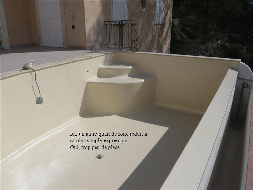 Pour ne pas prendre trop de place dans le bassin, cette solution est retenue.