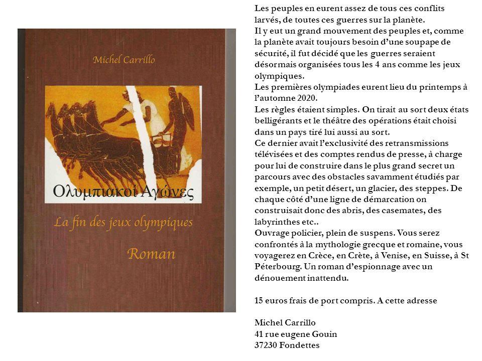 Dernières parutions de Michel Carrillo 4.La fin des jeux olympiques de guerre (Espionnage, policier, futuriste) 3.Le procès de Jeanne de France (Annul