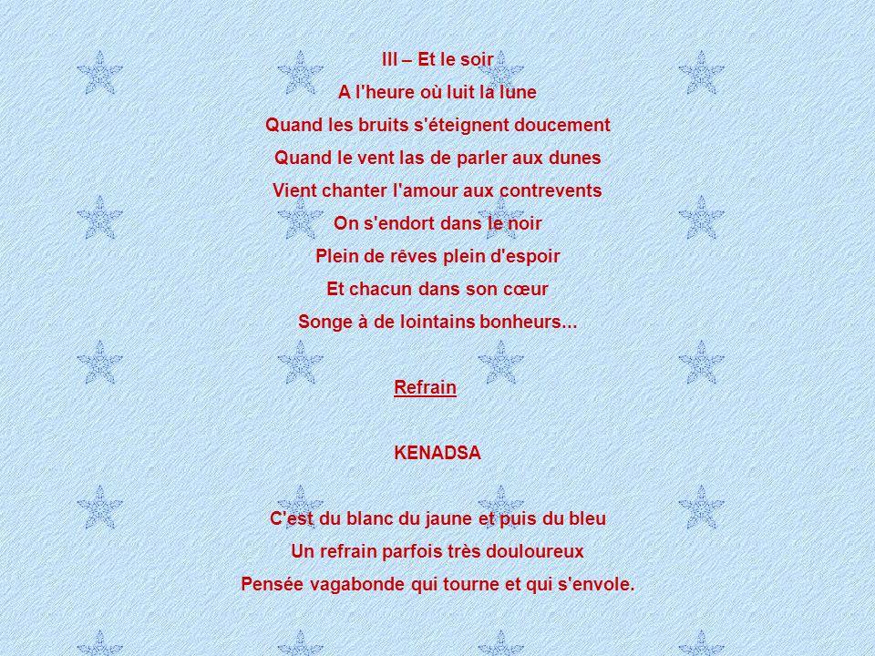 KENADSA C'est l'bureau ou l'on va tous les jours La dactylo qui rêve d'amour, Et de ce Paris dont on parle toujours C'est les mouches qui chatouillent