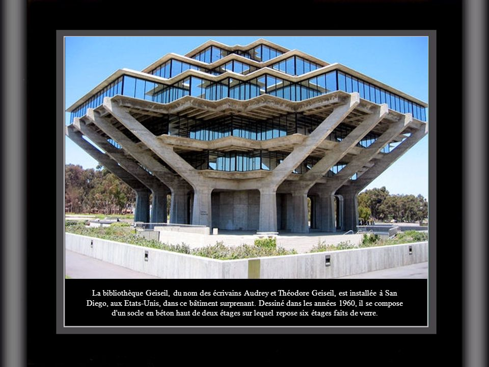 La bibliothèque Geiseil, du nom des écrivains Audrey et Théodore Geiseil, est installée à San Diego, aux Etats-Unis, dans ce bâtiment surprenant. Dess
