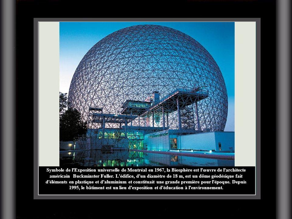 Symbole de l'Exposition universelle de Montréal en 1967, la Biosphère est l'œuvre de l'architecte américain Buckminster Fuller. L'édifice, d'un diamèt