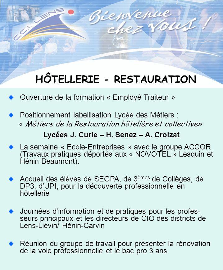 HÔTELLERIE - RESTAURATION Actions : « Art de la Cuisine du Terroir » en collaboration avec les professionnels de la Restauration de Lens MC « Traiteur