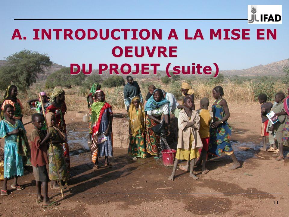 11 A. INTRODUCTION A LA MISE EN OEUVRE DU PROJET (suite) 1