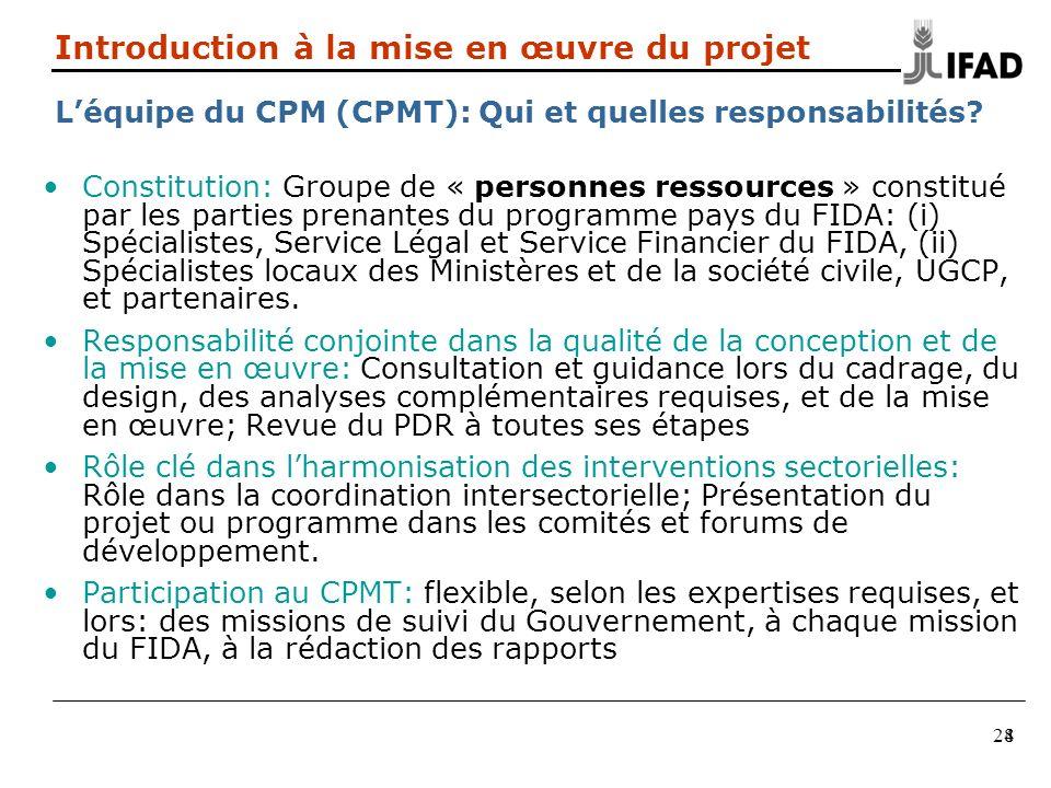 28 Constitution: Groupe de « personnes ressources » constitué par les parties prenantes du programme pays du FIDA: (i) Spécialistes, Service Légal et Service Financier du FIDA, (ii) Spécialistes locaux des Ministères et de la société civile, UGCP, et partenaires.