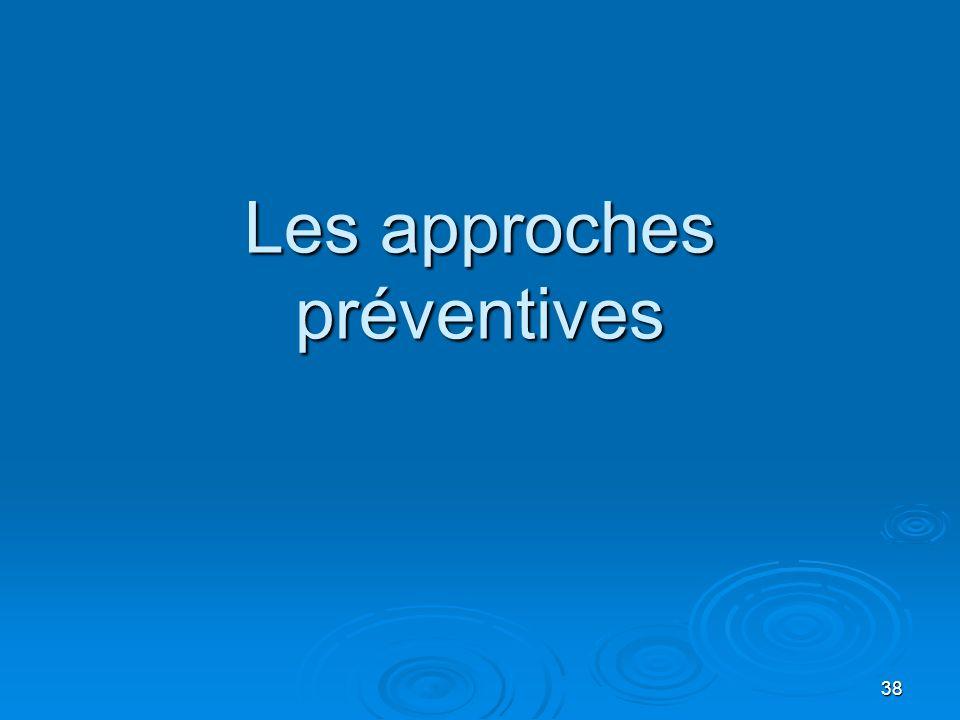 38 Les approches préventives
