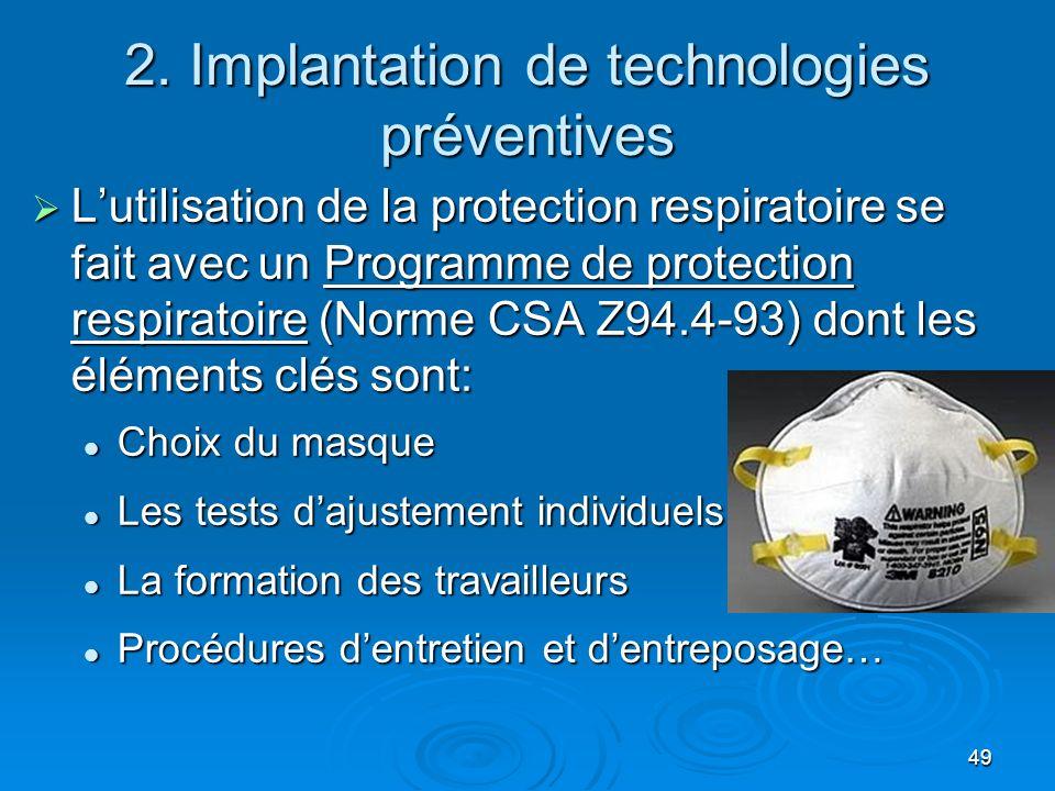 49 2. Implantation de technologies préventives Lutilisation de la protection respiratoire se fait avec un Programme de protection respiratoire (Norme