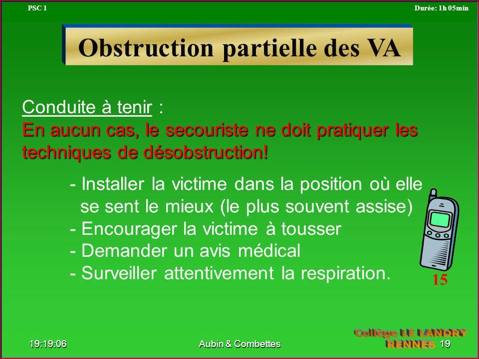Obstruction partielle des VA Conduite à tenir : En aucun cas, le secouriste ne doit pratiquer les techniques de désobstruction! - Installer la victime