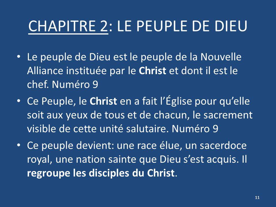 CHAPITRE 2: LE PEUPLE DE DIEU Le peuple de Dieu est le peuple de la Nouvelle Alliance instituée par le Christ et dont il est le chef.