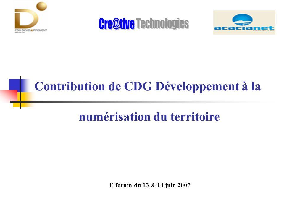 Contribution de CDG Développement à la numérisation du territoire E-forum du 13 & 14 juin 2007