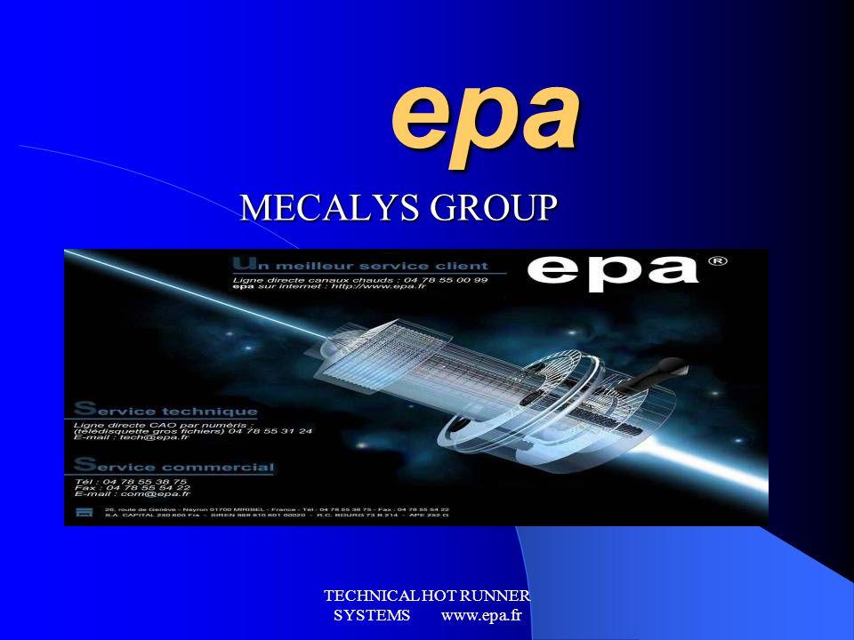 TECHNICAL HOT RUNNER SYSTEMS www.epa.fr epa MECALYS GROUP