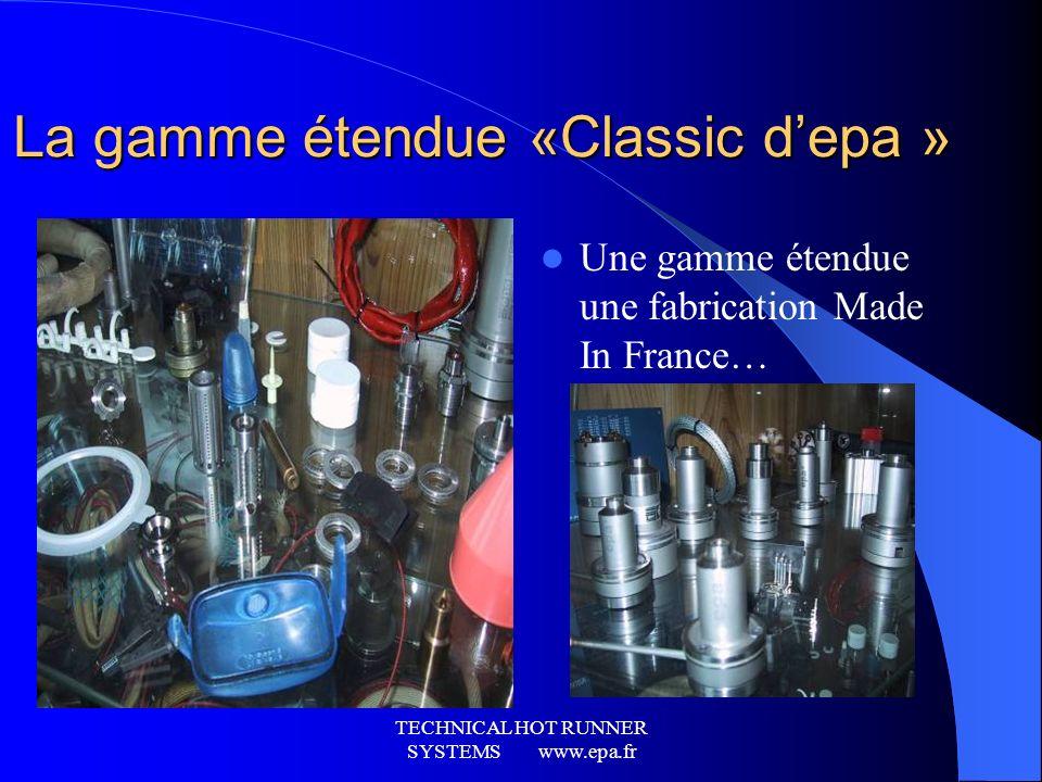 TECHNICAL HOT RUNNER SYSTEMS www.epa.fr La gamme très technique « scientyle technologie »