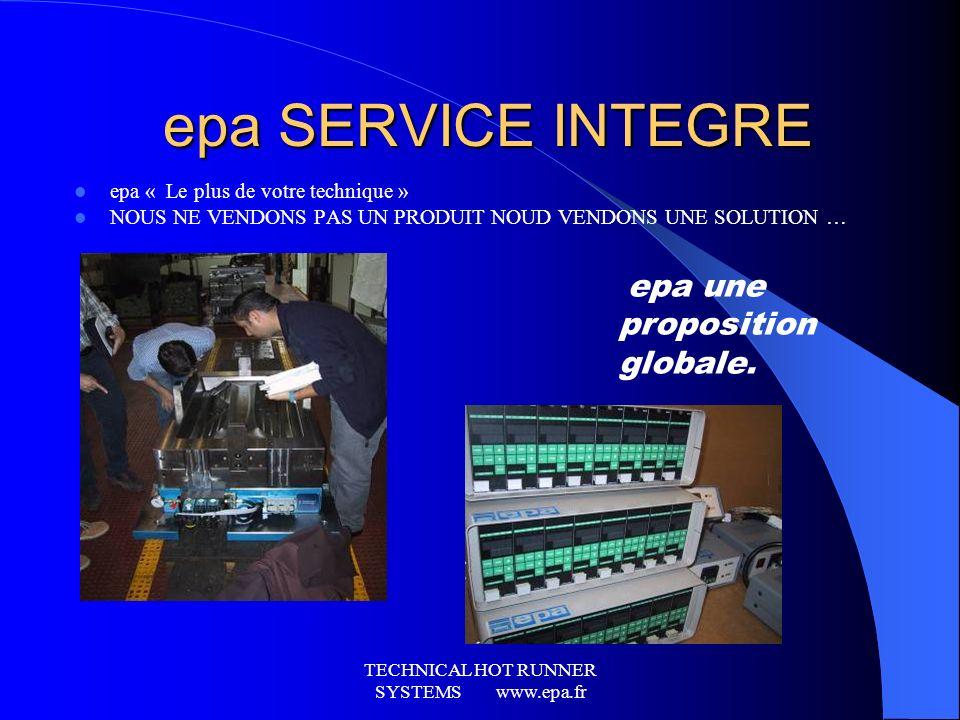 TECHNICAL HOT RUNNER SYSTEMS www.epa.fr BE et ingénierie, calculs structure et rhéologie…