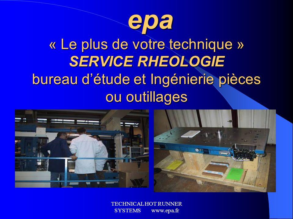 TECHNICAL HOT RUNNER SYSTEMS www.epa.fr epa HOT RUNNER SYSTEM epa HOT RUNNER SYSTEM VALVES INTEGRATED MODULAR SYSTEM EV5 Ste Française crée en 1972 4