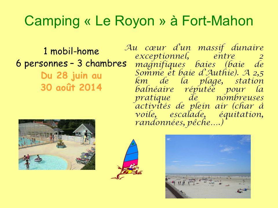 Résidence « Les Vertmarines » Le Verdon/Mer (Gironde) Camping « Taxo Les Pins » à Argelès-sur-Mer (Pyrénées Orientales) Camping « Le Royon » à Fort-Mahon (Somme) Camping « Antioche » à Bois Plage en Ré (Charente Maritime) Village Club « Le Grau du Roi » (Camargue) Résidence « Le Hameau du Moulin » à Montignac (Périgord Noir ) « Les demoiselles » St Hilaire du Riez Vendée Résidence Claire Rive Prayssac (Quercy) SALAVAS Vallon Pont dArc (Ardèche)