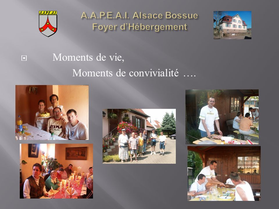 Moments de vie, Moments de convivialité ….
